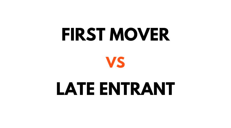 Late Entrant First Mover
